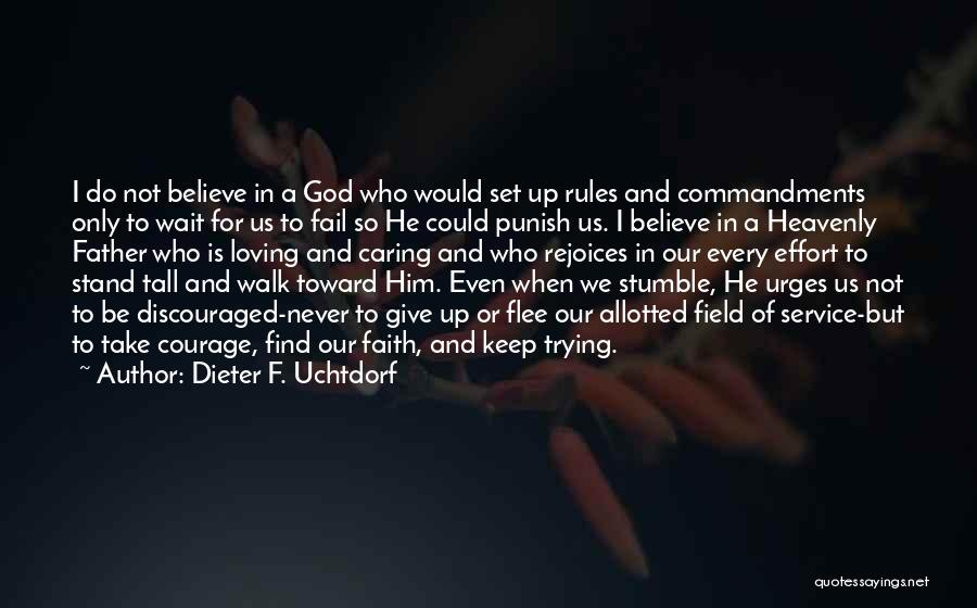 God Not Giving Up Quotes By Dieter F. Uchtdorf