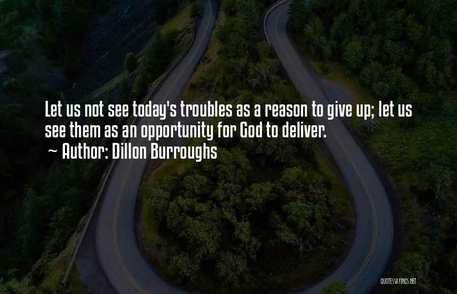 God Not Giving Up Quotes By Dillon Burroughs