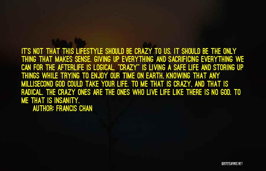 God Not Giving Up Quotes By Francis Chan