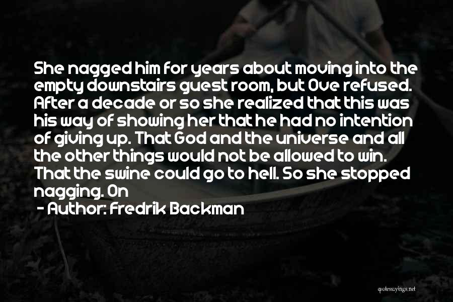 God Not Giving Up Quotes By Fredrik Backman