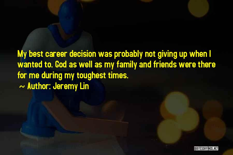 God Not Giving Up Quotes By Jeremy Lin
