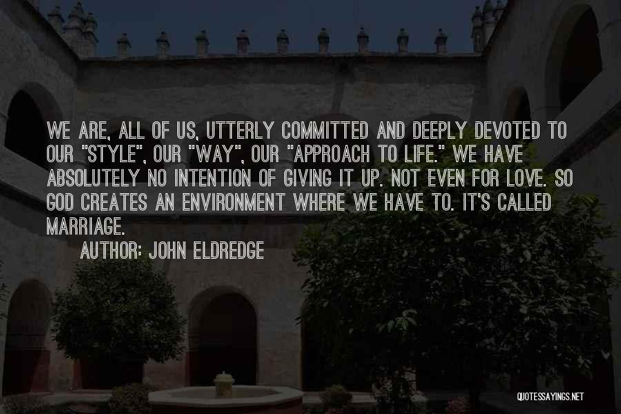 God Not Giving Up Quotes By John Eldredge