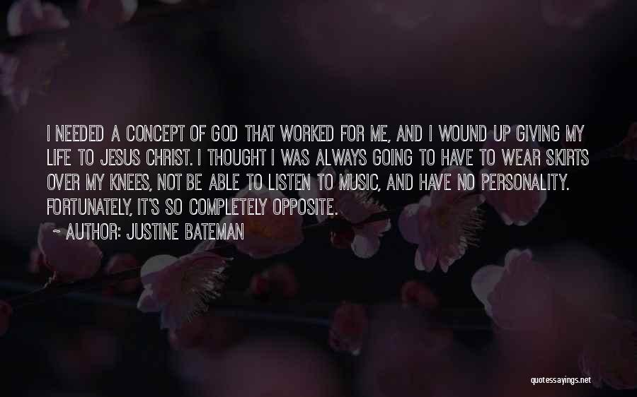 God Not Giving Up Quotes By Justine Bateman