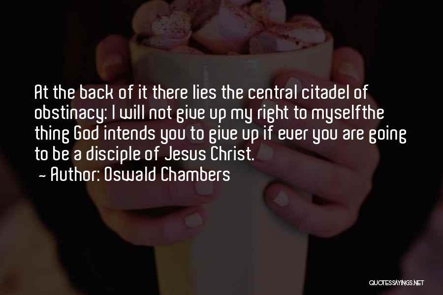 God Not Giving Up Quotes By Oswald Chambers