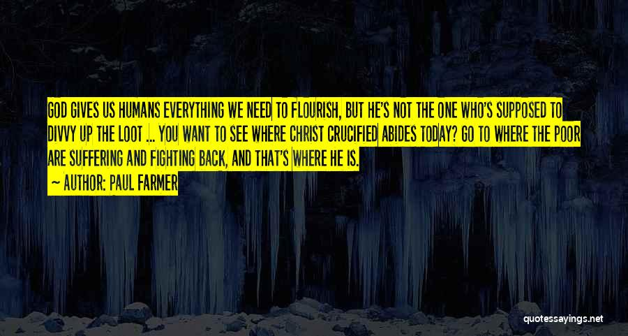 God Not Giving Up Quotes By Paul Farmer