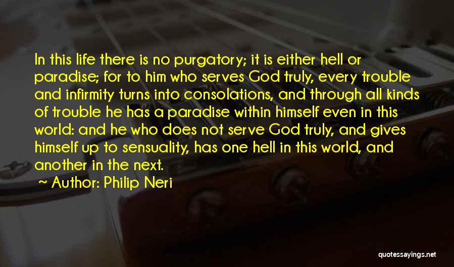 God Not Giving Up Quotes By Philip Neri