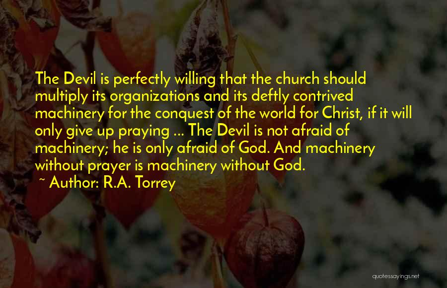 God Not Giving Up Quotes By R.A. Torrey