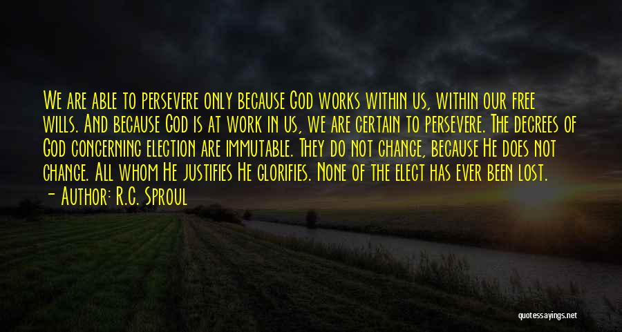 God Not Giving Up Quotes By R.C. Sproul