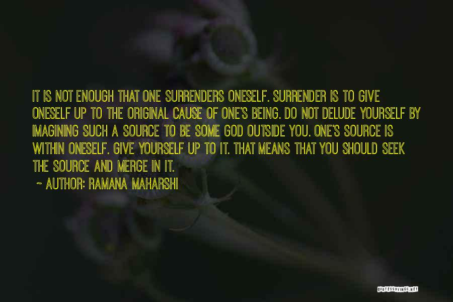 God Not Giving Up Quotes By Ramana Maharshi