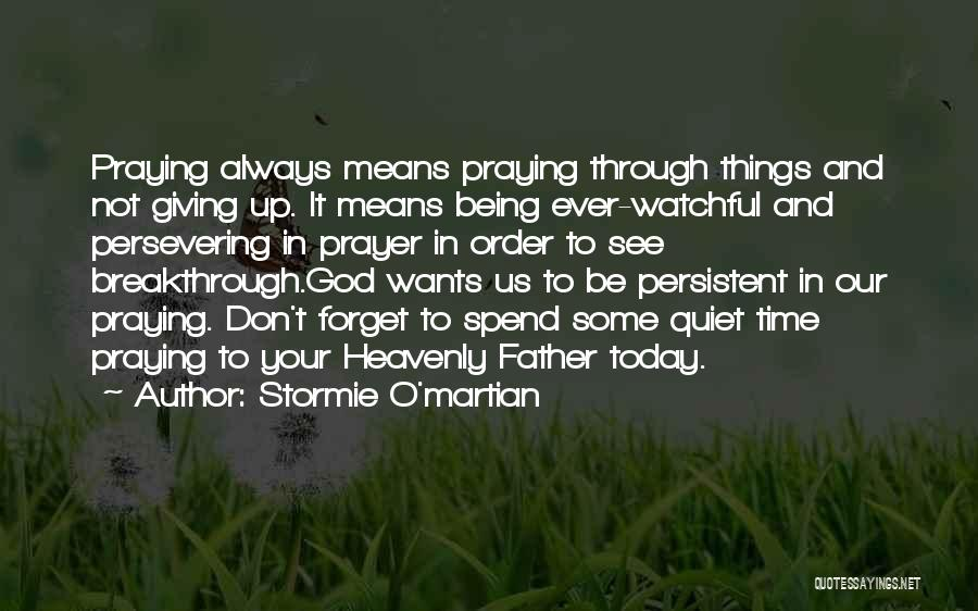 God Not Giving Up Quotes By Stormie O'martian