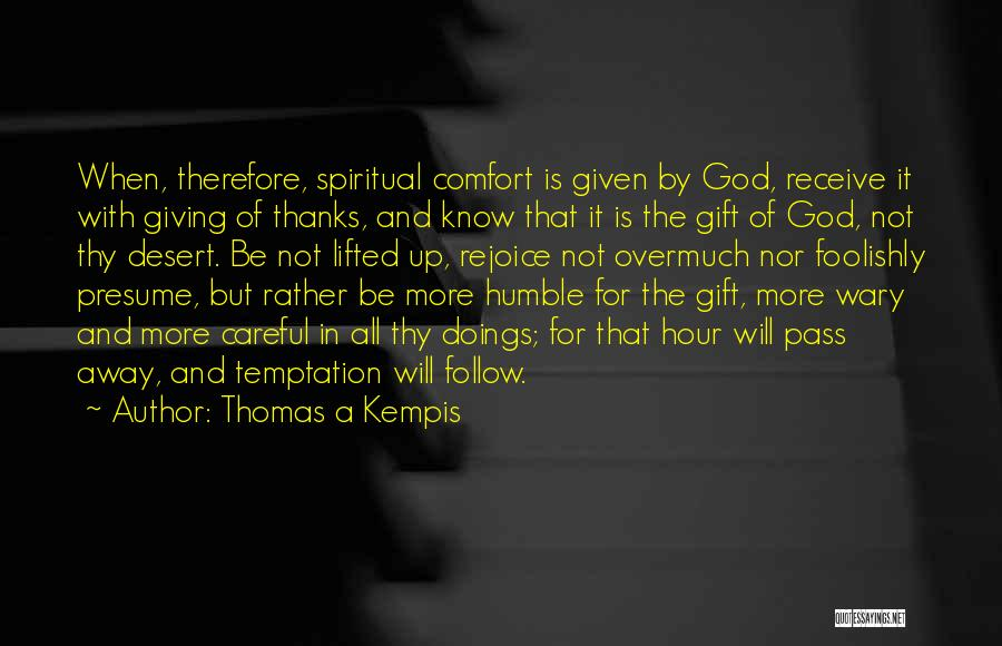 God Not Giving Up Quotes By Thomas A Kempis