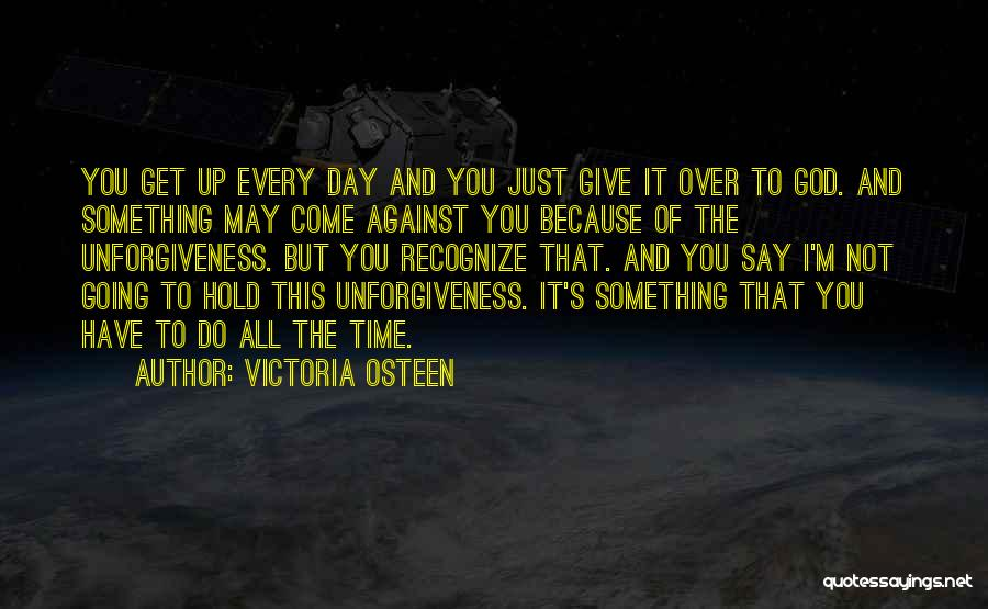 God Not Giving Up Quotes By Victoria Osteen