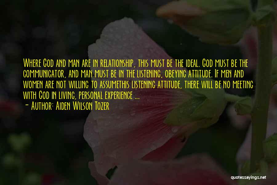 God Not Listening Quotes By Aiden Wilson Tozer