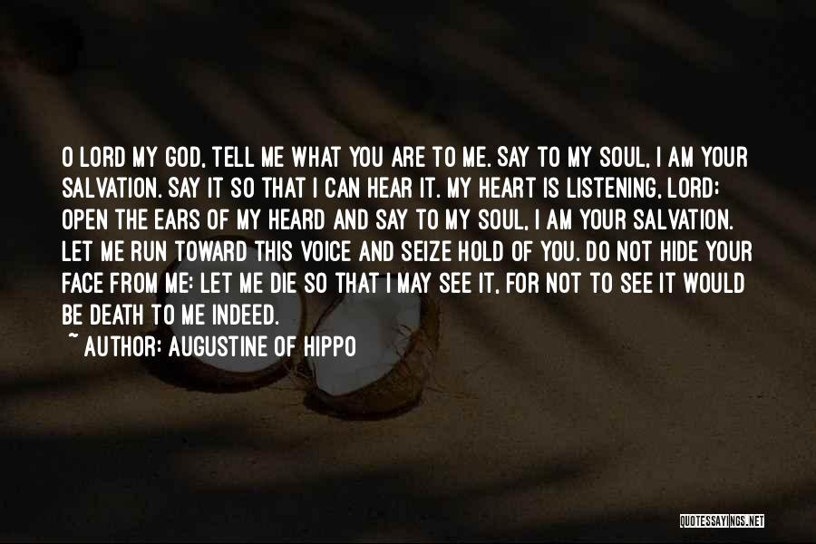 God Not Listening Quotes By Augustine Of Hippo