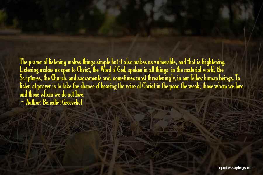 God Not Listening Quotes By Benedict Groeschel