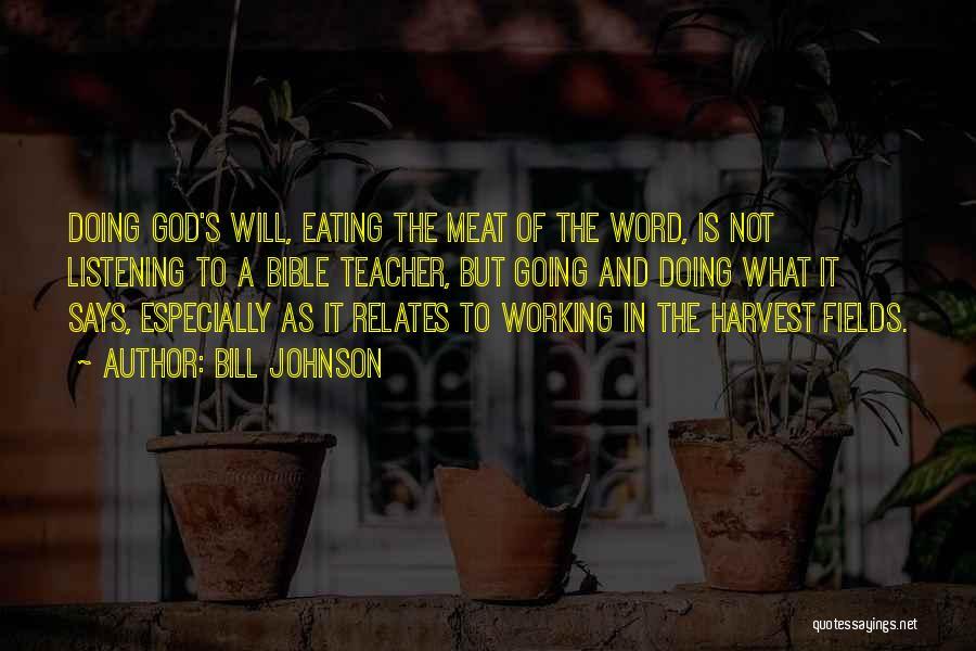 God Not Listening Quotes By Bill Johnson