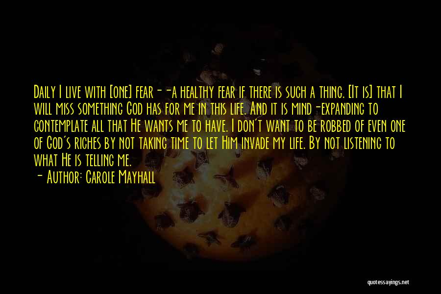 God Not Listening Quotes By Carole Mayhall