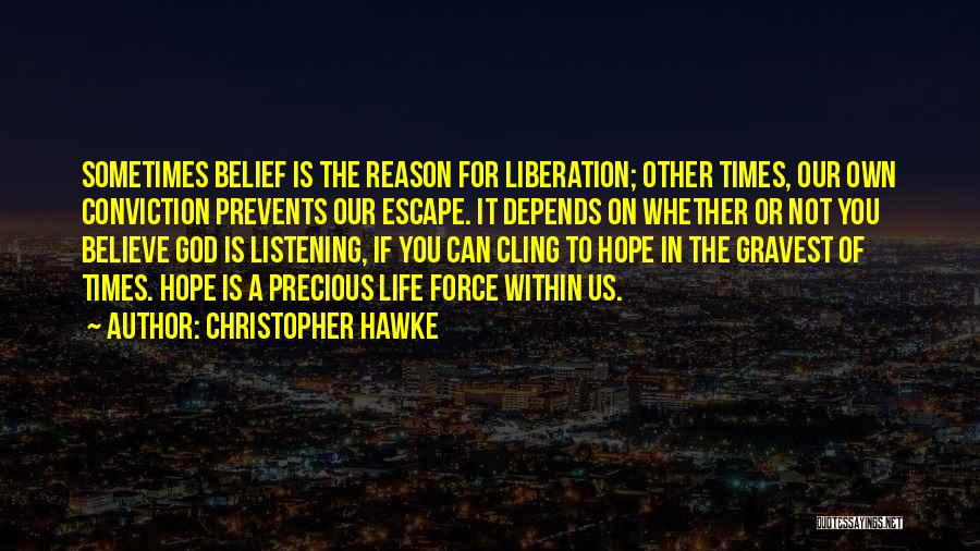 God Not Listening Quotes By Christopher Hawke