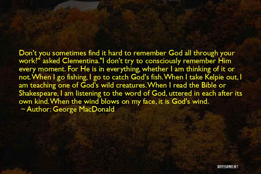 God Not Listening Quotes By George MacDonald