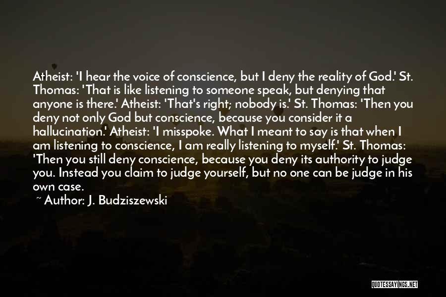 God Not Listening Quotes By J. Budziszewski