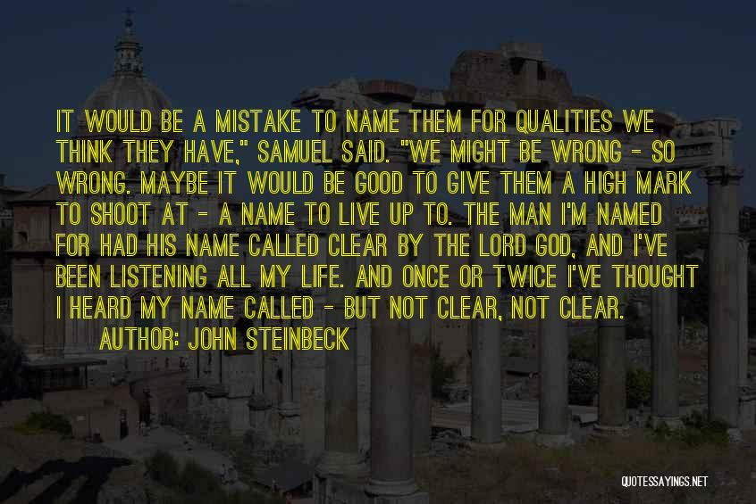God Not Listening Quotes By John Steinbeck