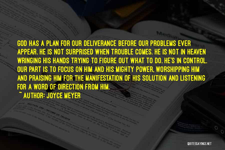 God Not Listening Quotes By Joyce Meyer