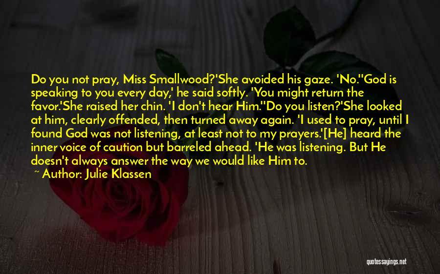 God Not Listening Quotes By Julie Klassen