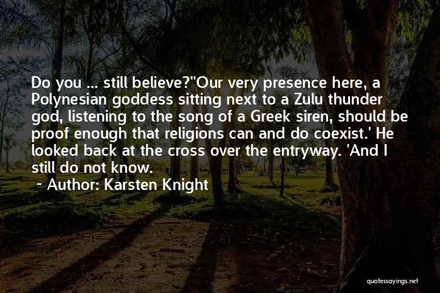 God Not Listening Quotes By Karsten Knight