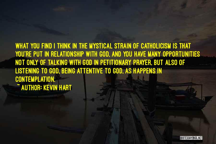 God Not Listening Quotes By Kevin Hart