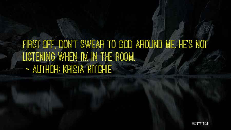 God Not Listening Quotes By Krista Ritchie