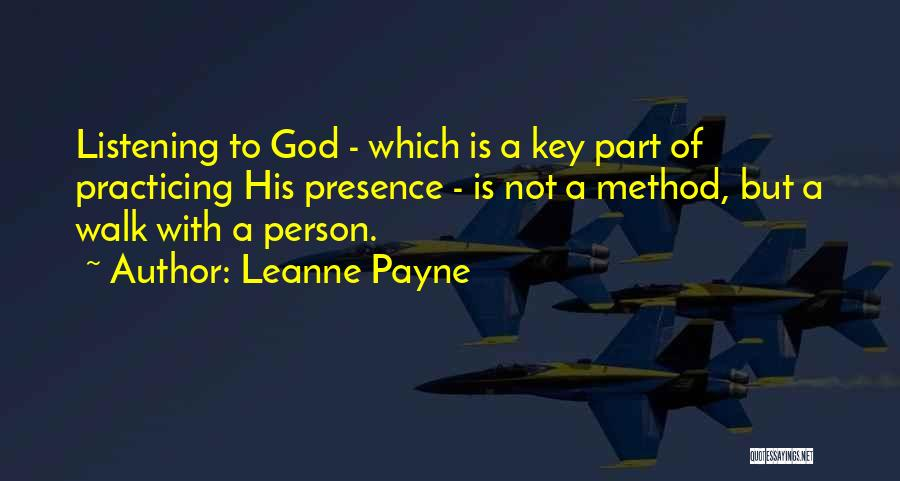 God Not Listening Quotes By Leanne Payne