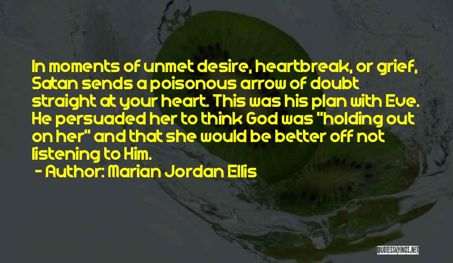 God Not Listening Quotes By Marian Jordan Ellis