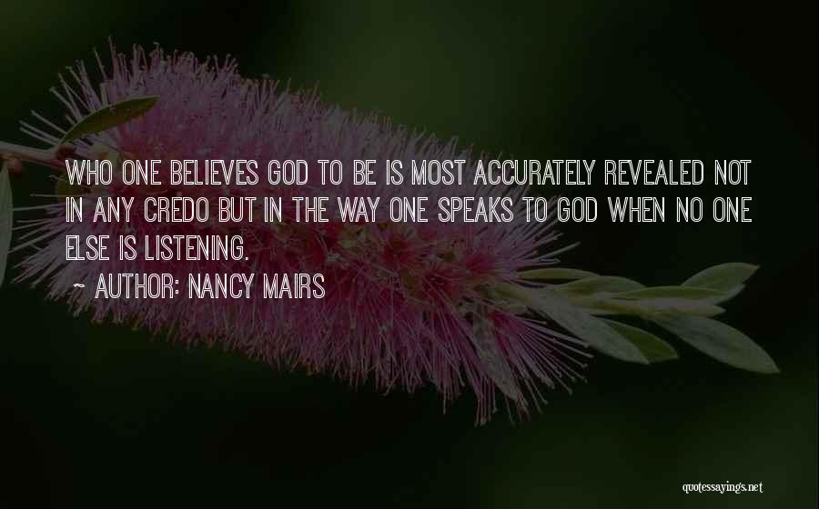 God Not Listening Quotes By Nancy Mairs