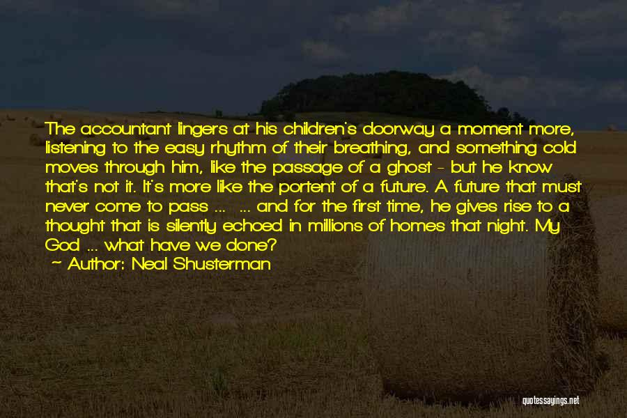 God Not Listening Quotes By Neal Shusterman