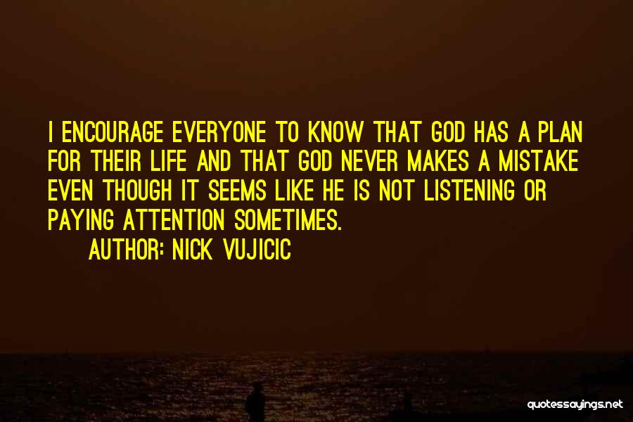 God Not Listening Quotes By Nick Vujicic