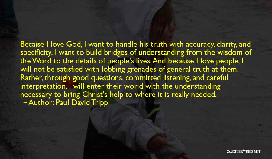 God Not Listening Quotes By Paul David Tripp