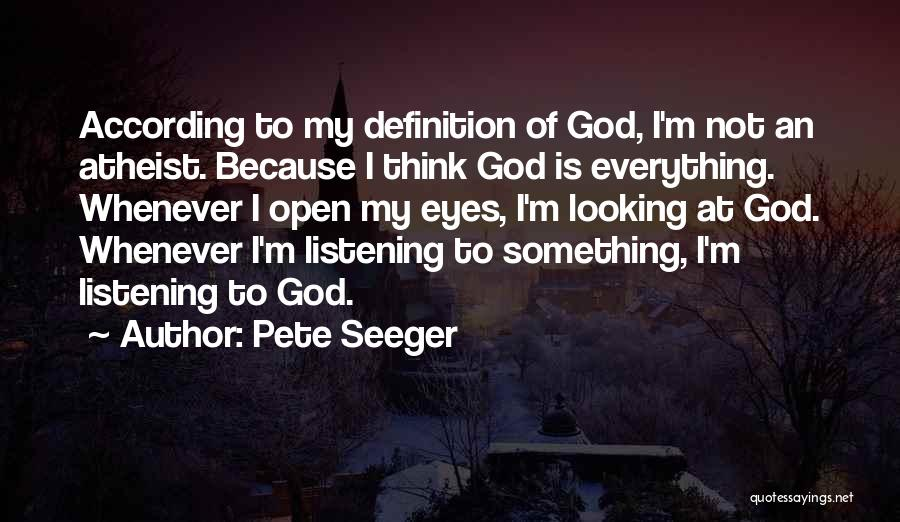 God Not Listening Quotes By Pete Seeger
