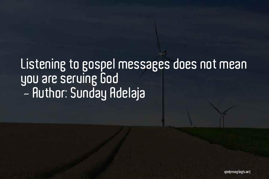 God Not Listening Quotes By Sunday Adelaja