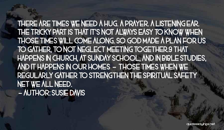 God Not Listening Quotes By Susie Davis