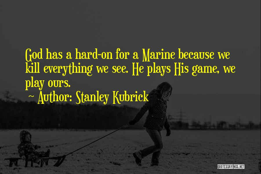God Of War 4 Quotes By Stanley Kubrick