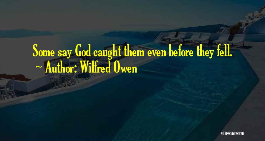 God Of War 4 Quotes By Wilfred Owen