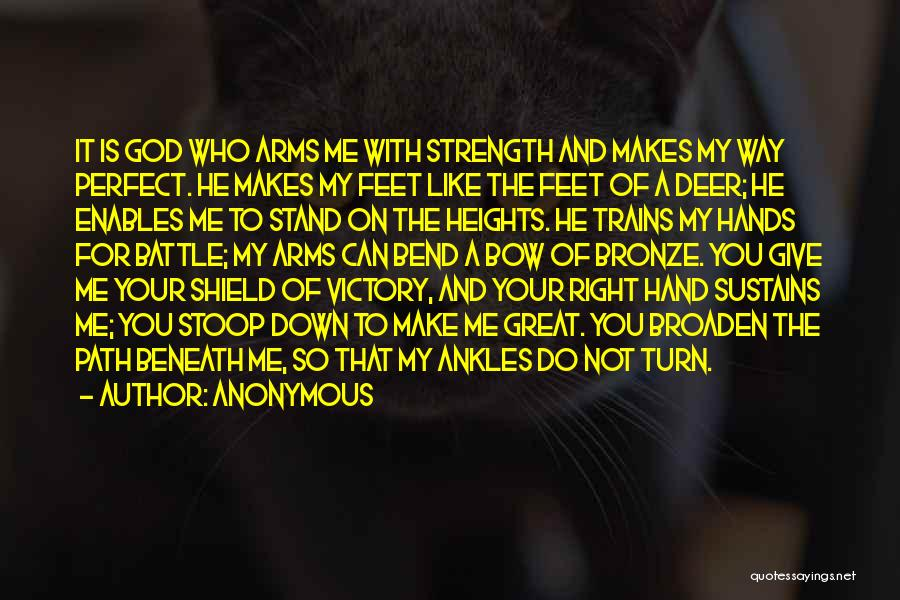 God Please Give Strength Quotes By Anonymous