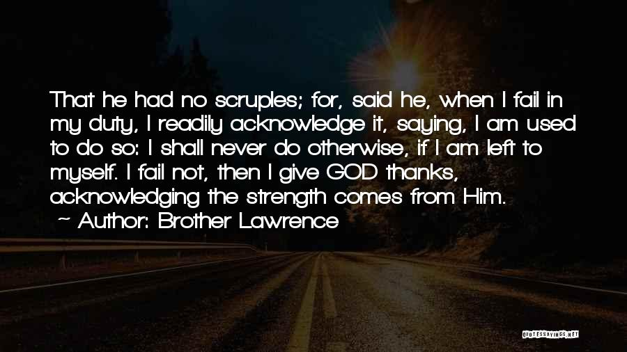 God Please Give Strength Quotes By Brother Lawrence