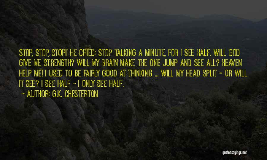 God Please Give Strength Quotes By G.K. Chesterton