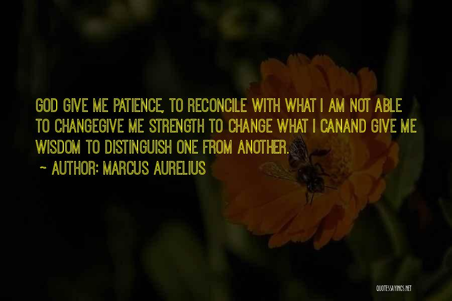 God Please Give Strength Quotes By Marcus Aurelius