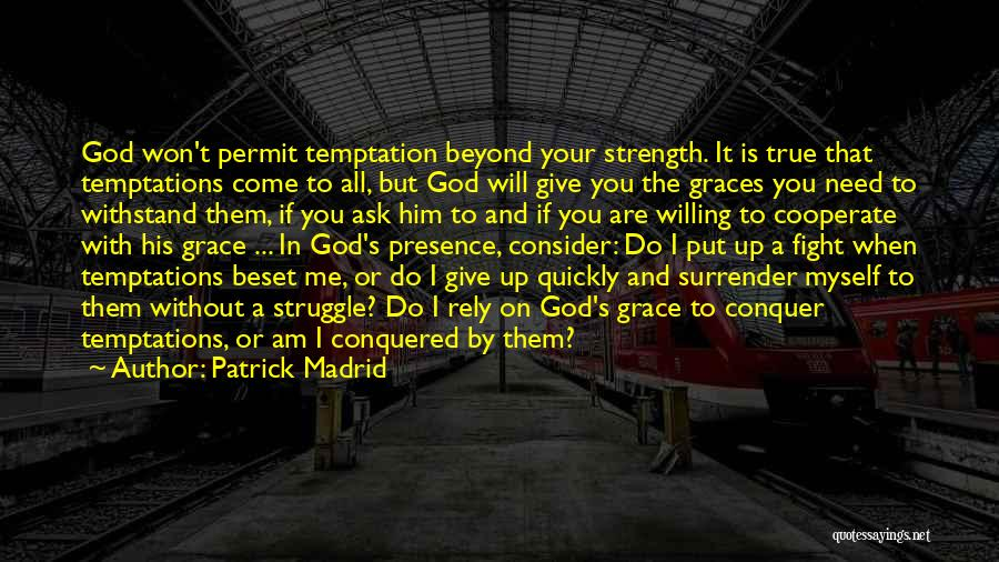 God Please Give Strength Quotes By Patrick Madrid
