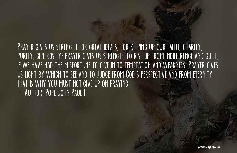 God Please Give Strength Quotes By Pope John Paul II