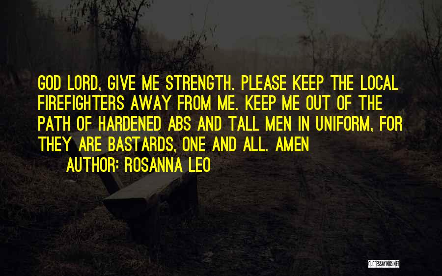 God Please Give Strength Quotes By Rosanna Leo
