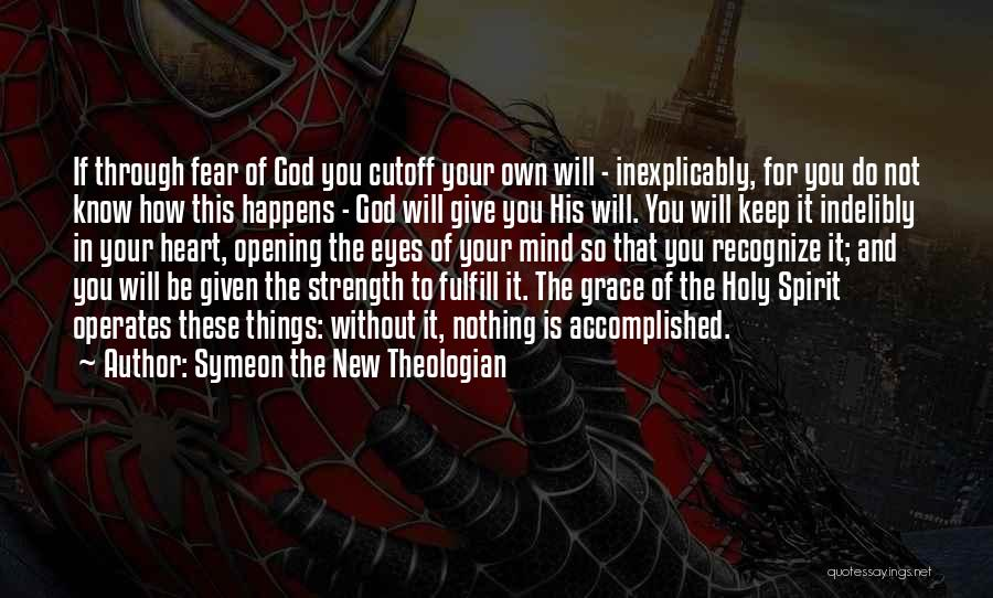 God Please Give Strength Quotes By Symeon The New Theologian
