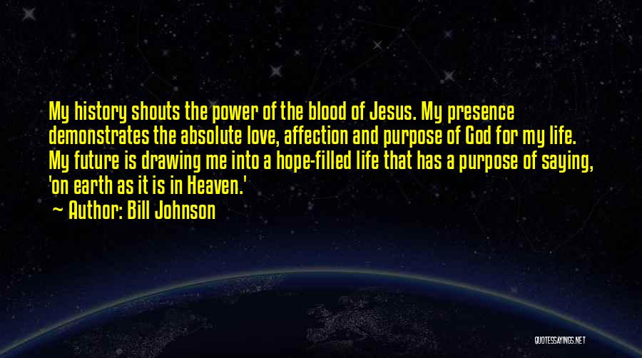 God Presence In My Life Quotes By Bill Johnson